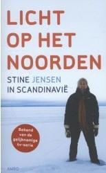 Licht op het Noorden | Stine Jensen 9789026326196 Stine Jensen Ambo, Anthos   Reisverhalen Scandinavië & de Baltische Staten