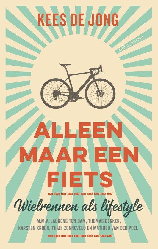Alleen maar een fiets | Kees de Jong 9789026341618 Kees de Jong Ambo, Anthos   Fietsreisverhalen Reisinformatie algemeen