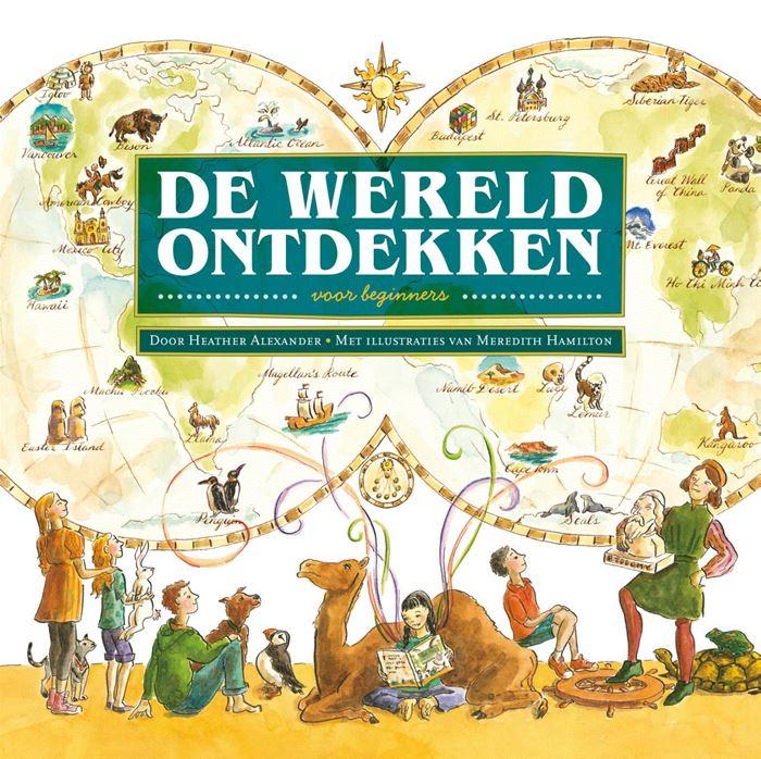 De wereld ontdekken voor beginners 9789026622946 Heather Alexander Kok   Kinderboeken, Wegenatlassen Wereld als geheel