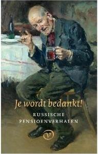 Je wordt bedankt! | Russische pensioenverhalen 9789028292024 Babel, Tsjechov, Boenin, Toergenjev, et.al Van Oorschot   Cadeau-artikelen, Reisverhalen Rusland