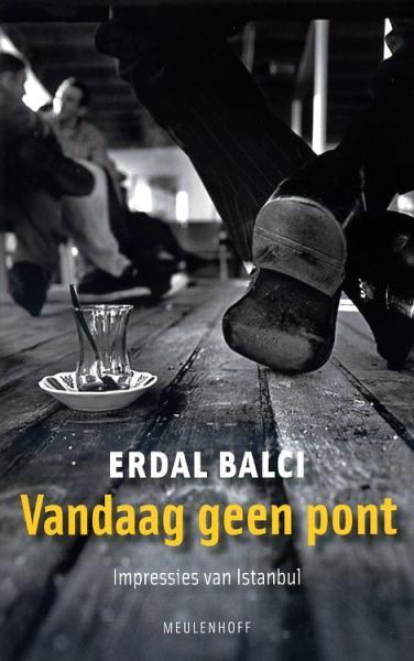 Vandaag geen pont 9789029083843 Erdal Balci Meulenhof / Manteau   Reisverhalen Europees Turkije met Istanbul