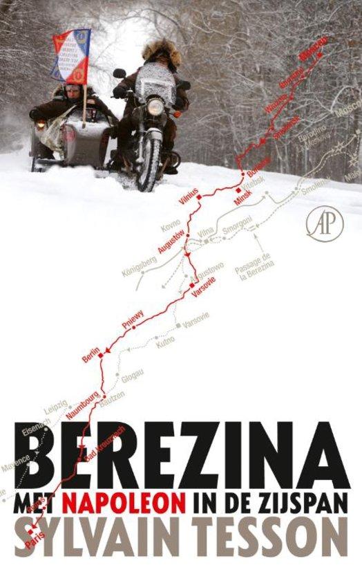 Berezina | Sylvain Tesson 9789029504805 Sylvain Tesson Arbeiderspers   Historische reisgidsen, Motorsport, Reisverhalen Rusland