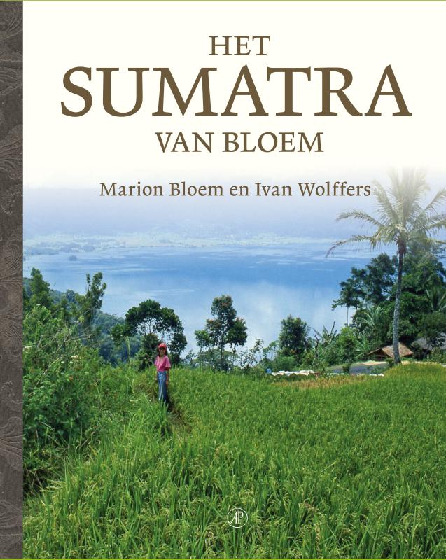 Het Sumatra van Bloem 9789029505208 Marion Bloem Arbeiderspers   Fotoboeken, Reisverhalen Indonesië
