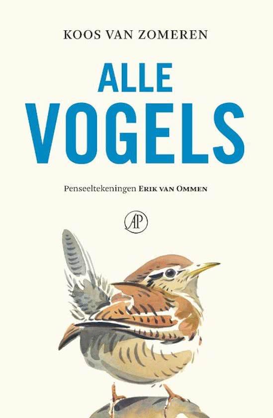 Alle vogels | Koos van Zomeren 9789029510622 Koos van Zomeren Arbeiderspers   Natuurgidsen, Vogelboeken Benelux