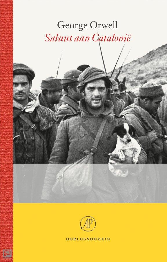 Saluut aan Catalonië | George Orwell 9789029514606 George Orwell Arbeiderspers   Historische reisgidsen, Landeninformatie, Reisverhalen Catalonië