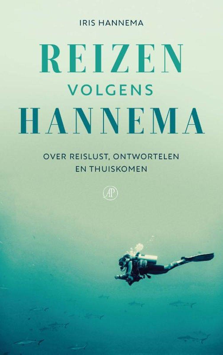Reizen volgens Hannema | Iris Hannema 9789029514750 Iris Hannema Arbeiderspers   Reisgidsen Reisinformatie algemeen