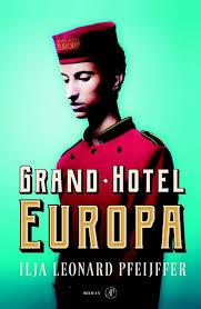 Grand Hotel Europa | Ilja Leonard Pfeijffer 9789029526227 Ilja Leonard Pfeijffer Singel   Reisverhalen Italië