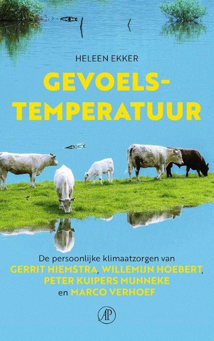 Gevoelstemperatuur 9789029526241 Heleen Ekker Arbeiderspers   Cadeau-artikelen, Natuurgidsen Reisinformatie algemeen