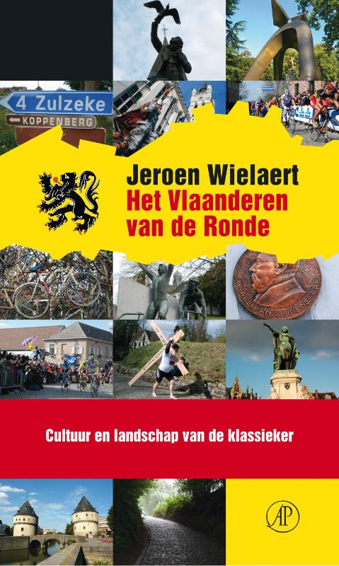 Het Vlaanderen van de Ronde 9789029587303 Jeroen Wielaert Arbeiderspers   Fietsgidsen Vlaanderen