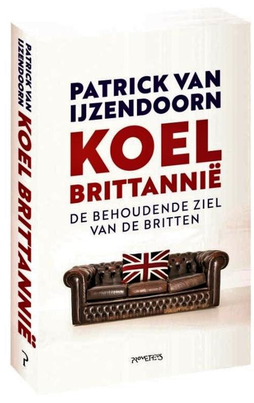 Koel Brittannië | Patrick van IJzendoorn 9789035144194 Patrick van IJzendoorn Prometheus   Landeninformatie Groot-Brittannië