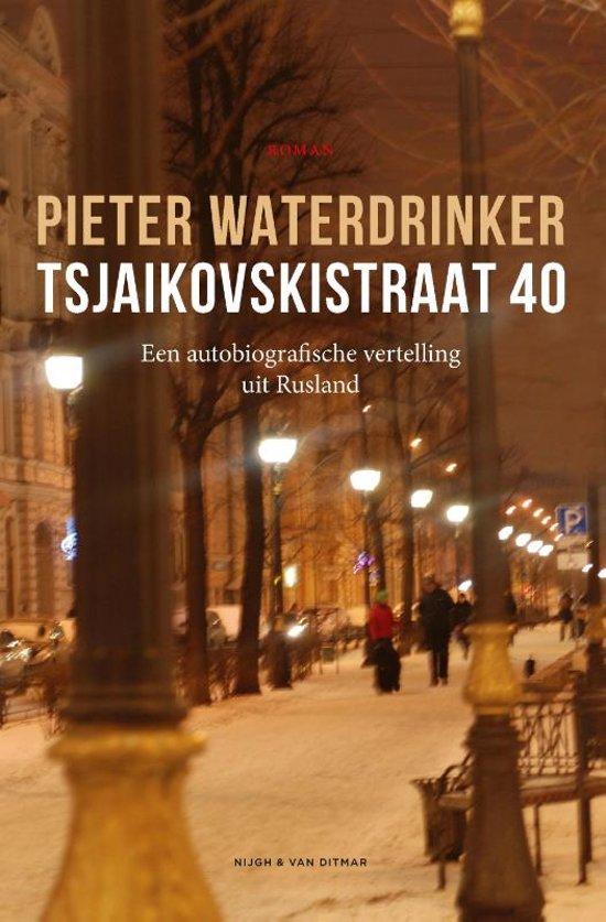 Tsjaikovskistraat 40 | Pieter Waterdrinker 9789038804132 Pieter Waterdrinker Nijgh & Van Ditmar   Landeninformatie, Reisverhalen Rusland