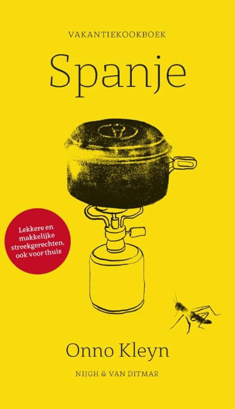 Vakantiekookboek Spanje | Onno Kleyn 9789038804293 Onno Kleyn Nigh & Van Ditmar   Culinaire reisgidsen Spanje