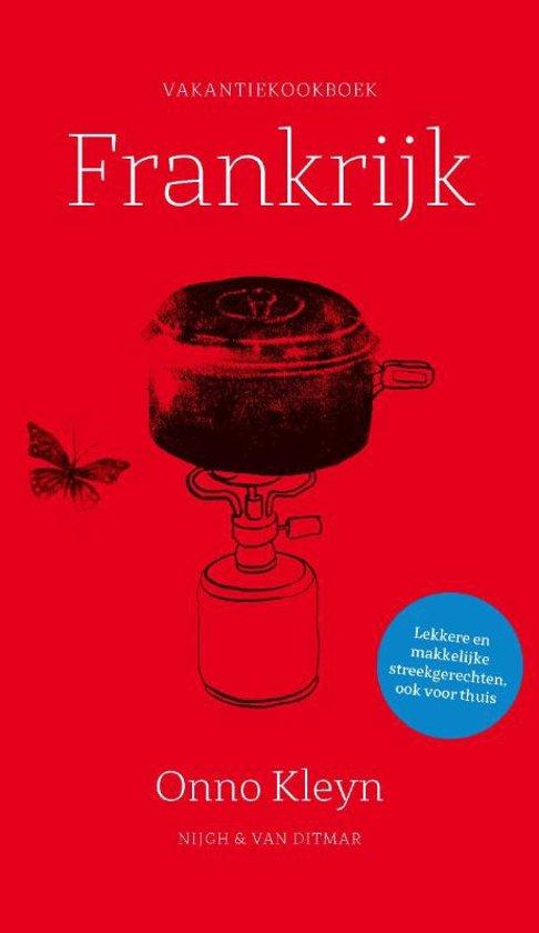 Vakantiekookboek Frankrijk | Onno Kleyn 9789038804309  Nigh & Van Ditmar   Culinaire reisgidsen Frankrijk