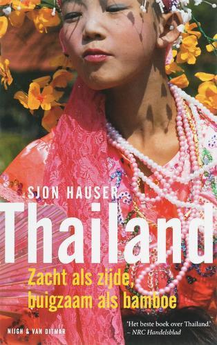 Thailand, Zacht als zijde, Buigzaam als bamboe 9789038890142 Sjon Hauser Nijgh & Van Ditmar   Reisverhalen Thailand