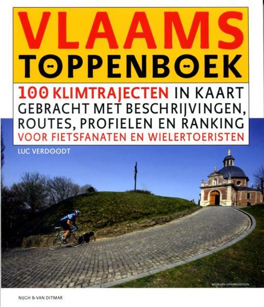 Vlaams toppenboek 9789038893389 Luc Verdoodt Nijgh & Van Ditmar   Fietsgidsen Vlaanderen & Brussel