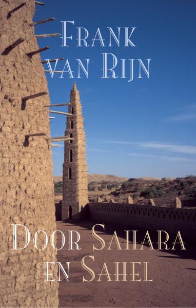 Door Sahara en Sahel 9789038913599 Rijn Elmar   Fietsreisverhalen Noord-Afrika en de Sahel-landen