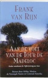 Aan de voet van de Tour de Madeloc 9789038916576 Van Rijn Elmar   Fietsreisverhalen Wereld als geheel