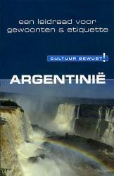 Argentinië | een leidraad voor gewoonten & etiquette 9789038917559  Elmar Cultuur-Bewust / Culture Smart  Landeninformatie Argentinië