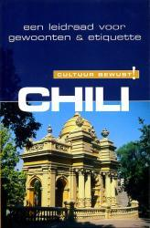 Chili | een leidraad voor gewoonten & etiquette 9789038917931  Elmar Cultuur-Bewust / Culture Smart  Landeninformatie Chili, Argentinië, Patagonië