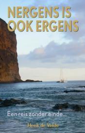 Nergens is ook nergens 9789038919959 Henk de Velde Elmar   Watersportboeken Zeeën en oceanen