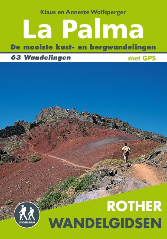 La Palma - Rother wandelgids 9789038920092  Elmar RWG  Wandelgidsen La Palma