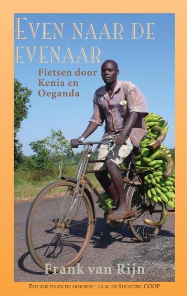 Even naar de evenaar 9789038923550 Frank van Rijn Elmar   Fietsgidsen, Reisverhalen Oost-Afrika