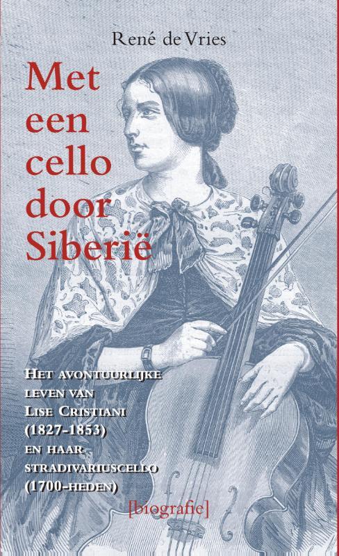 Met een Cello door Siberië 9789038924595  Elmar   Historische reisgidsen, Reisverhalen Rusland
