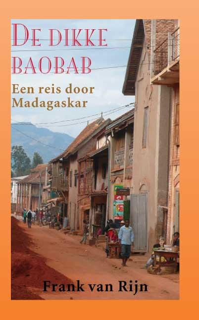 De dikke baobab 9789038924601 Frank van Rijn Elmar   Fietsreisverhalen Madagascar