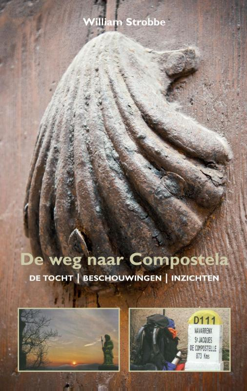 De Weg naar Compostela 9789038925073 William Strobbe Elmar   Reisverhalen, Santiago de Compostela Europa