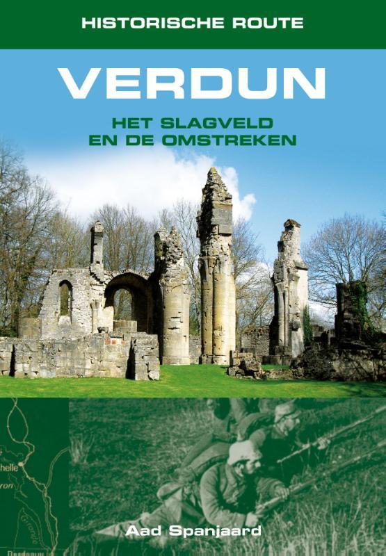 Verdun - het slagveld en de omstreken 9789038925158 Aad Spanjaard Elmar Historische Routes  Historische reisgidsen, Reisgidsen Champagne, Franse Ardennen