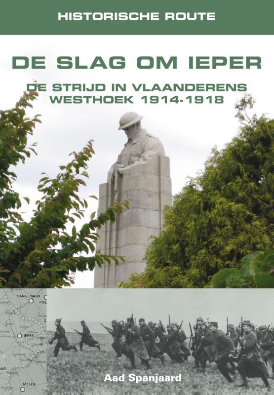De Slag om Ieper 9789038925363  Elmar Historische Routes  Historische reisgidsen, Reisgidsen Vlaanderen