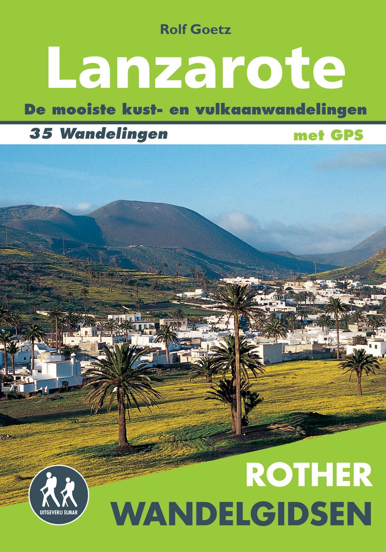 Lanzarote - Rother wandelgids 9789038925431  Elmar RWG  Wandelgidsen Lanzarote