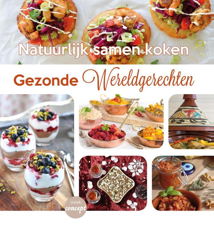 Gezonde wereldgerechten | Natuurlijk samen koken 9789038925684 Irene Lelieveld Elmar   Culinaire reisgidsen Wereld als geheel