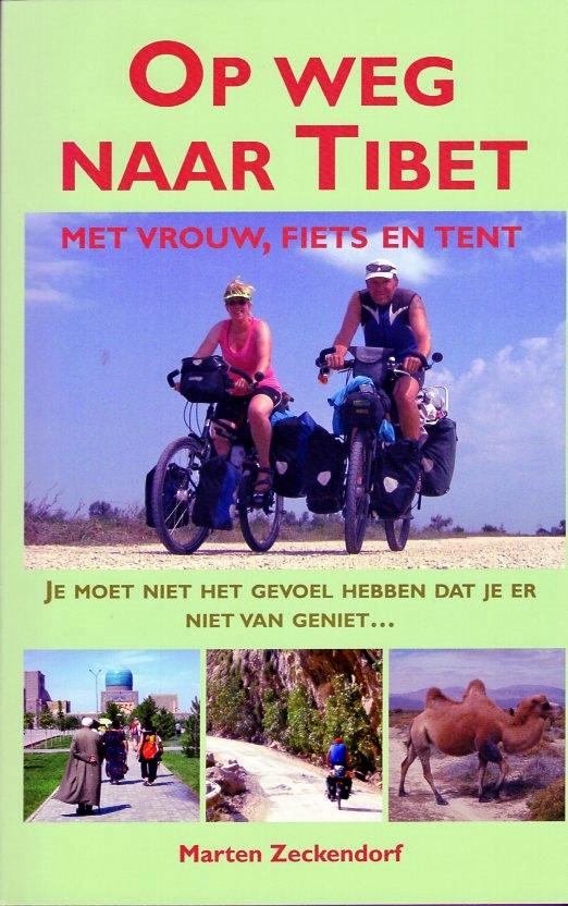 Op Weg naar Tibet | Marten Zeckendorf 9789038925929 Marten Zeckendorf Elmar   Fietsgidsen, Reisverhalen Azië