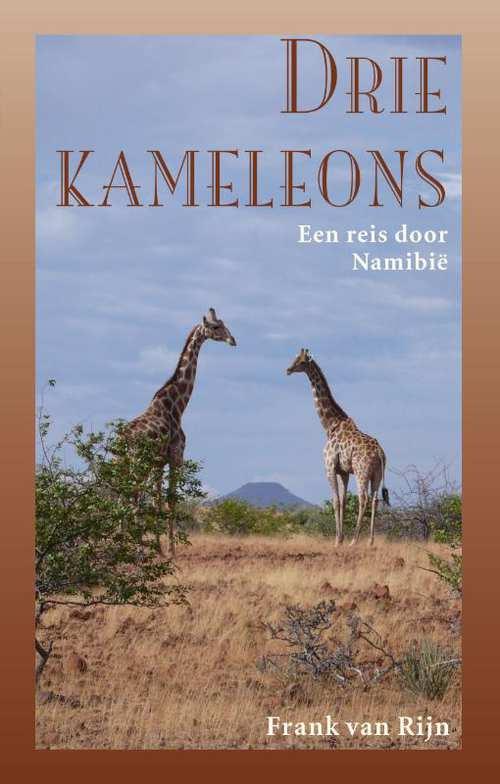 Drie kameleons | Frank van Rijn 9789038926223 Frank van Rijn Elmar   Fietsgidsen, Reisverhalen Botswana, Namibië