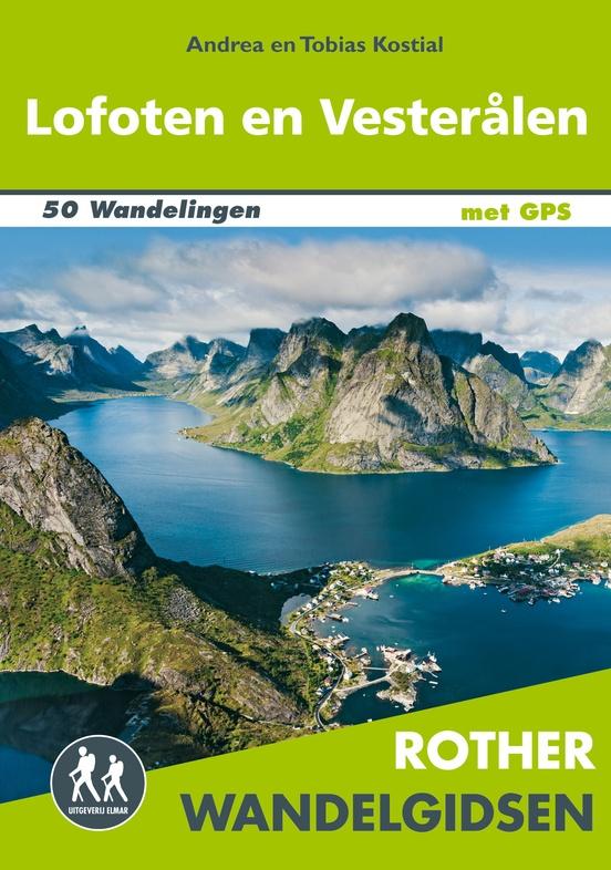Lofoten en Vesteralen - Rother Wandelgids 9789038926254  Elmar RWG  Wandelgidsen Noorwegen boven de Sognefjord