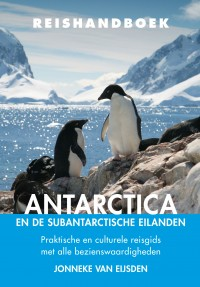 Elmar Reishandboek Antarctica 9789038926278 Jonneke van Eijsden Elmar Elmar Reishandboeken  Reisgidsen Antarctica