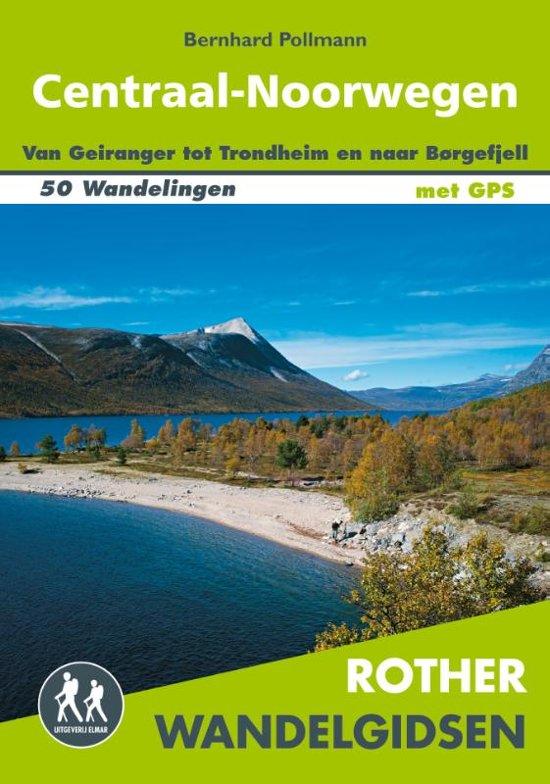 Centraal-Noorwegen  - Rother wandelgids 9789038926599  Elmar RWG  Wandelgidsen Noorwegen boven de Sognefjord