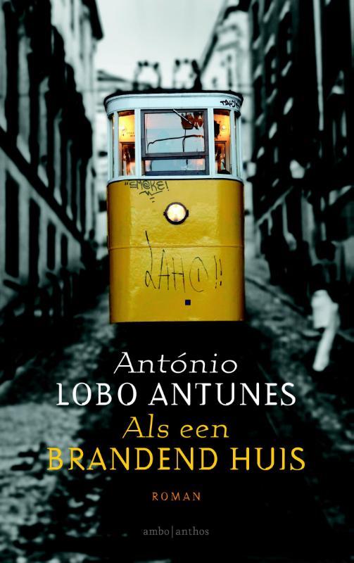 Als een brandend huis 9789041426208 Antonio Lobo Antunes Ambo, Anthos   Reisverhalen Noord en Midden-Portugal, Lissabon
