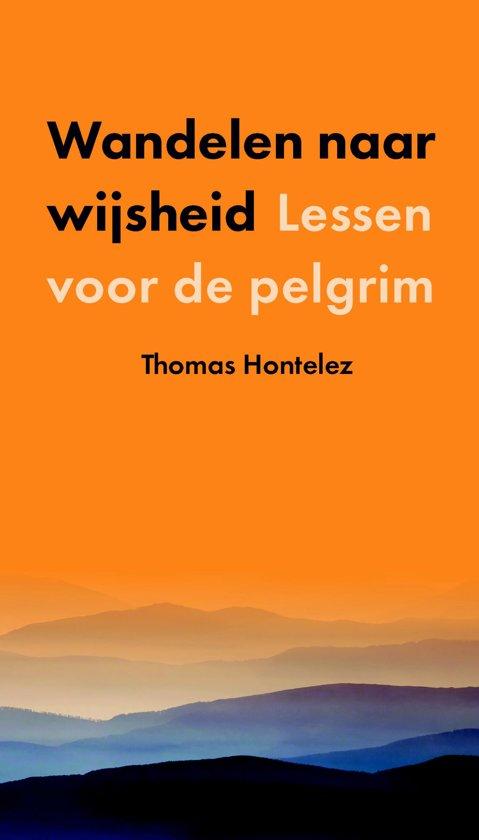 Wandelen naar wijsheid  | Thomas Hontelez 9789043531436  Kok   Santiago de Compostela, Wandelgidsen Reisinformatie algemeen