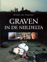 Graven in de Nijldelta 9789043904605 Haarlem Tirion   Landeninformatie Egypte