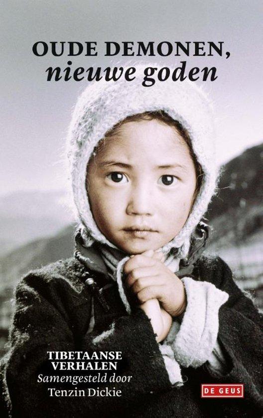 Oude demonen, nieuwe goden | Tenzin Dickie 9789044539561 Tenzin Dickie De Geus   Reisverhalen Tibet