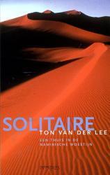 Solitaire | Ton van der Lee 9789044604221 Ton van der Lee Prometheus   Reisverhalen Botswana, Namibië