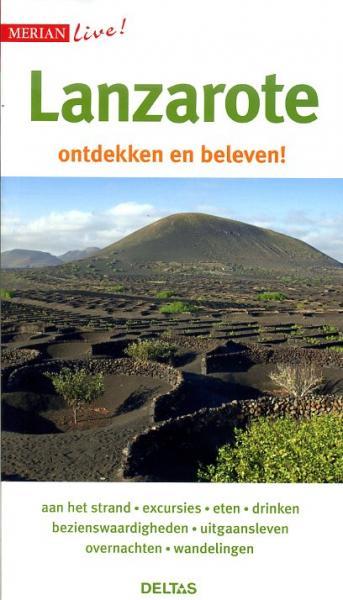 Lanzarote 9789044734355  Deltas Merian Live reisgidsjes  Reisgidsen Lanzarote