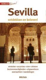 Sevilla 9789044740196  Deltas Merian Live reisgidsjes  Reisgidsen Sevilla