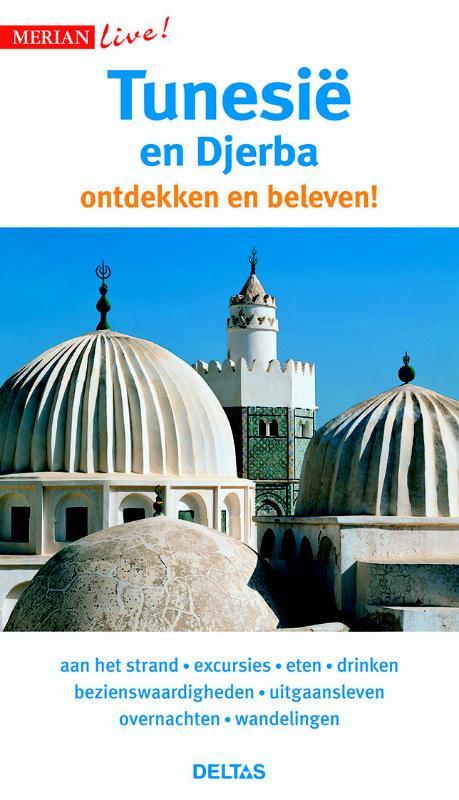 Tunesië en Djerba ontdekken en beleven! 9789044740240  Deltas Merian Live reisgidsjes  Reisgidsen Algerije, Tunesië, Libië