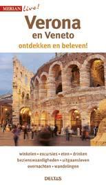 Merian Live Verona Veneto 9789044740295  Deltas Merian Live reisgidsjes  Reisgidsen Venetië, Veneto, Friuli