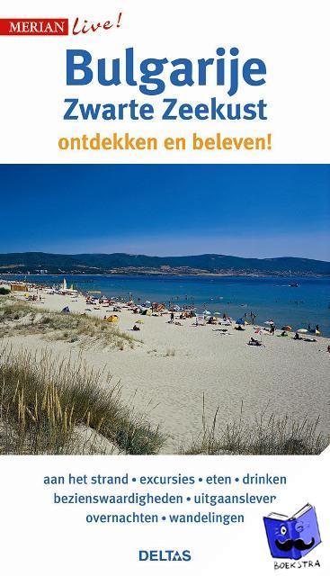 Bulgarije - Zwarte Zeekust ontdekken en beleven! 9789044740301  Deltas Merian Live reisgidsjes  Reisgidsen Bulgarije