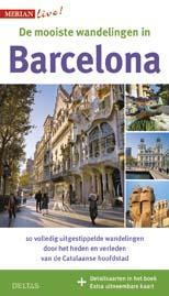 De mooiste wandelingen in Barcelona 9789044741605  Deltas Merian Live reisgidsjes  Reisgidsen, Wandelgidsen Barcelona