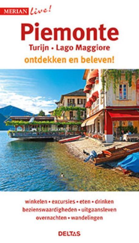 Piemonte/Lombardije 9789044746389  Deltas Merian Live reisgidsjes  Reisgidsen Turijn, Piemonte